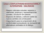 l nea 1 conflictividad sociocultural y alternativas dial gicas