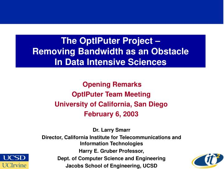 the optiputer project removing bandwidth as an obstacle in data intensive sciences n.