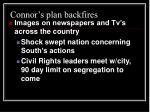 connor s plan backfires