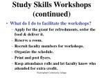 study skills workshops continued