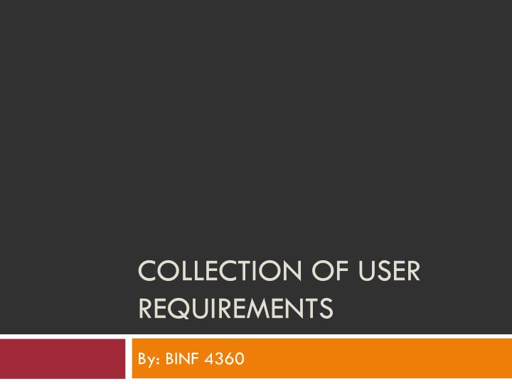 collection of user requirements n.