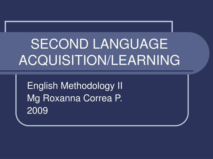 second language acquisition learning n.