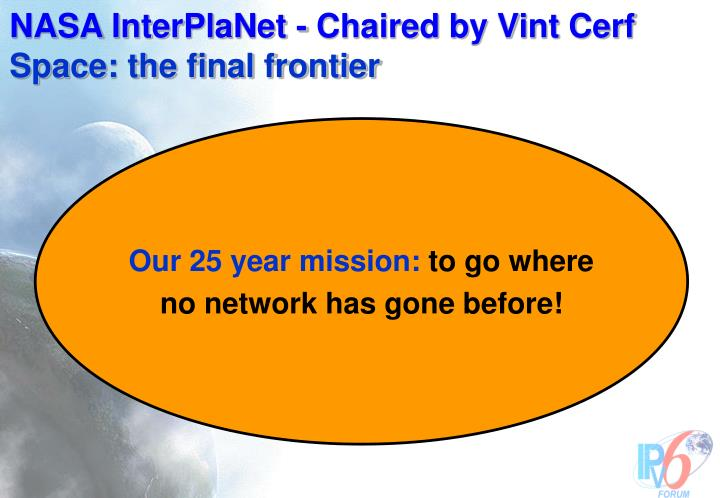 NASA InterPlaNet - Chaired by Vint Cerf