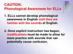 caution phonological awareness for ells