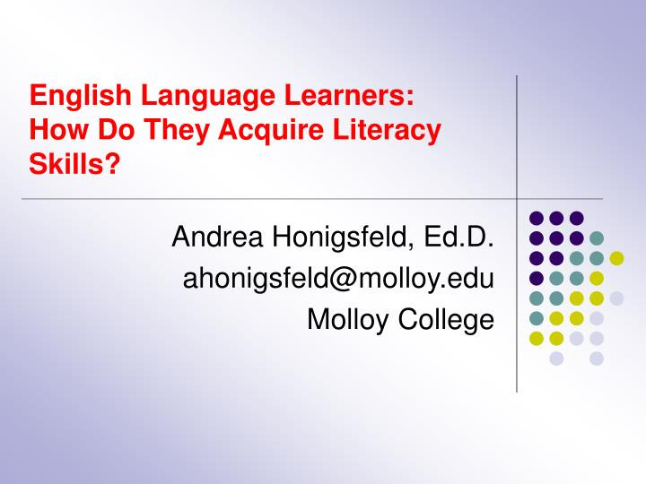 english language learners how do they acquire literacy skills n.