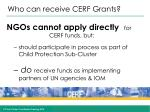 who can receive cerf grants