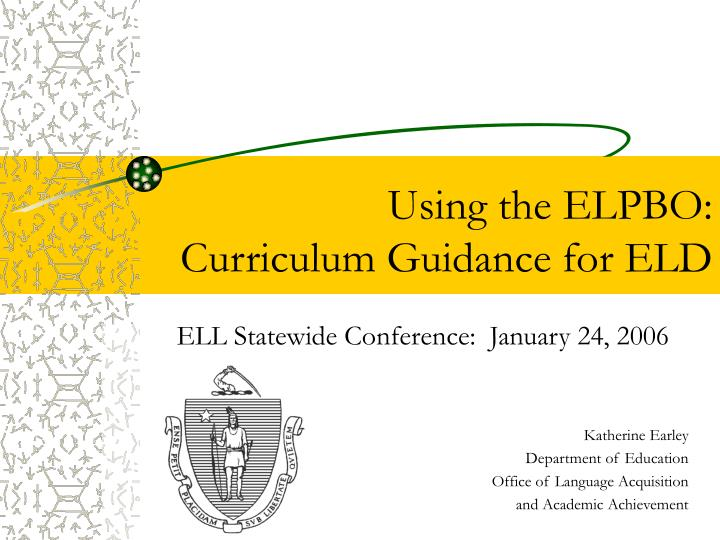 using the elpbo curriculum guidance for eld n.