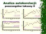 analiza autokorelacji poszczeg lne taksony ii