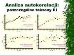 analiza autokorelacji poszczeg lne taksony iii