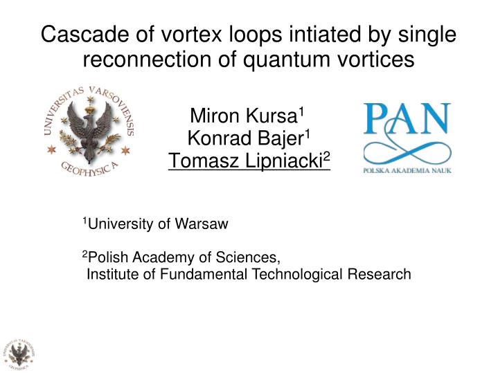 cascade of vortex loops intiated by single reconnection of quantum vortices n.