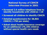 national survey of cshcn interview process in 2001