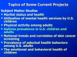 topics of some current projects