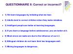 questionnaire ii correct or incorrect