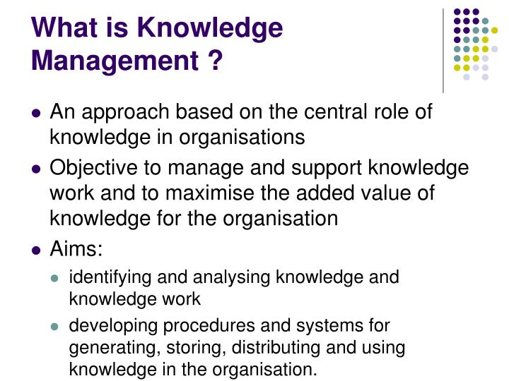 What is Knowledge Management ?