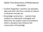 banks five dimensions of multicultural education