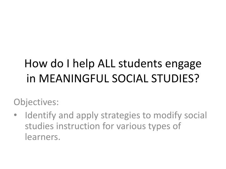 how do i help all students engage in meaningful social studies n.