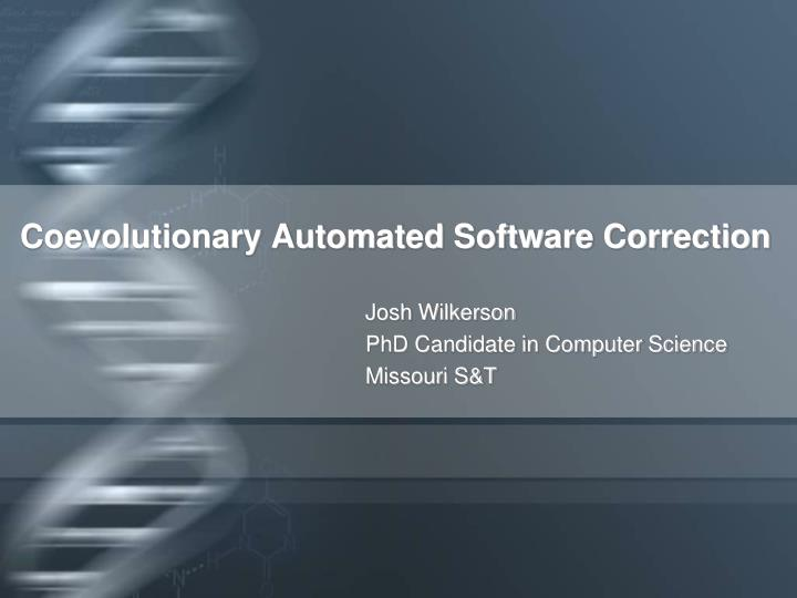 coevolutionary automated software correction n.