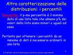 altra caratterizzazione delle distribuzioni i percentili