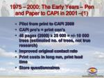 1975 2000 the early years pen and paper to capi in 2001 1
