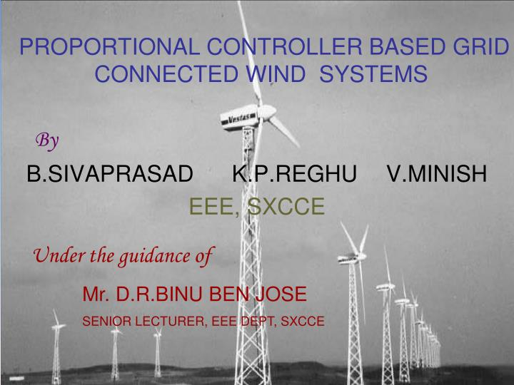 proportional controller based grid connected wind systems n.