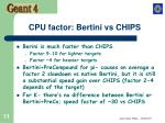 cpu factor bertini vs chips