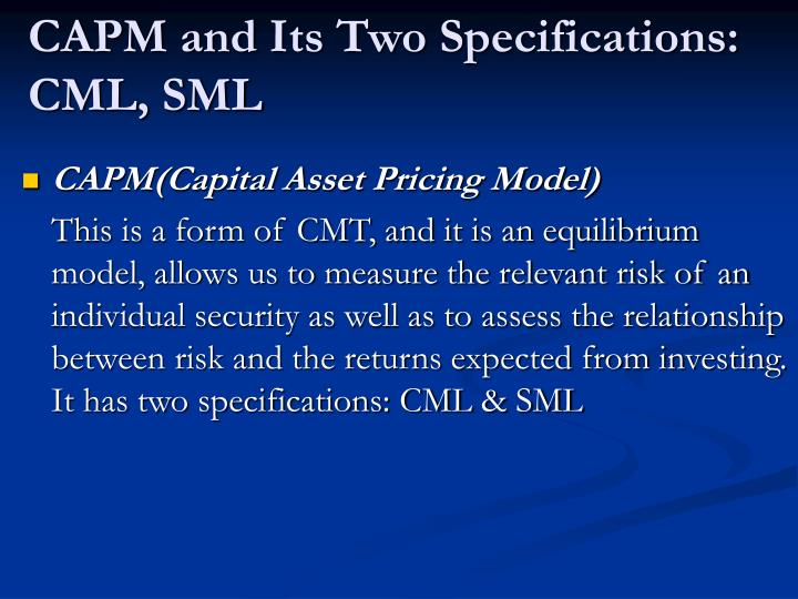 CAPM and Its Two Specifications: