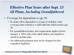 effective plan years after sept 23 all plans including grandfathered1