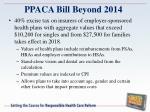 ppaca bill beyond 2014