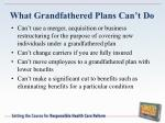 what grandfathered plans can t do1
