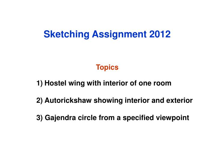 Sketching Assignment 2012