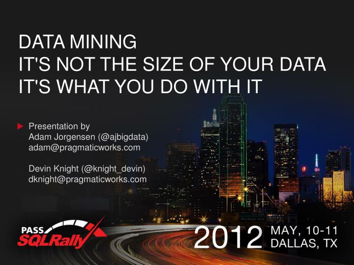 data mining it s not the size of your data it s what you do with it n.
