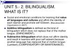 unit 5 2 bilingualism what is it