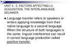 unit 5 5 factors affecting l2 acquisition the interlanguage selinker