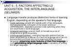 unit 5 5 factors affecting l2 acquisition the interlanguage selinker2