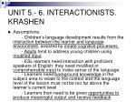 unit 5 6 interactionists krashen