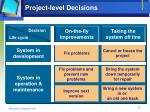 project level decisions