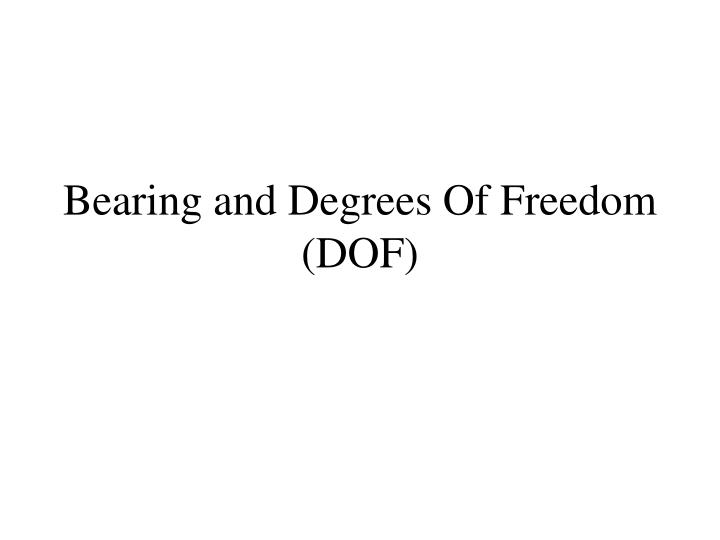 bearing and degrees of freedom dof n.