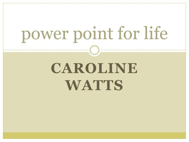power point for life n.