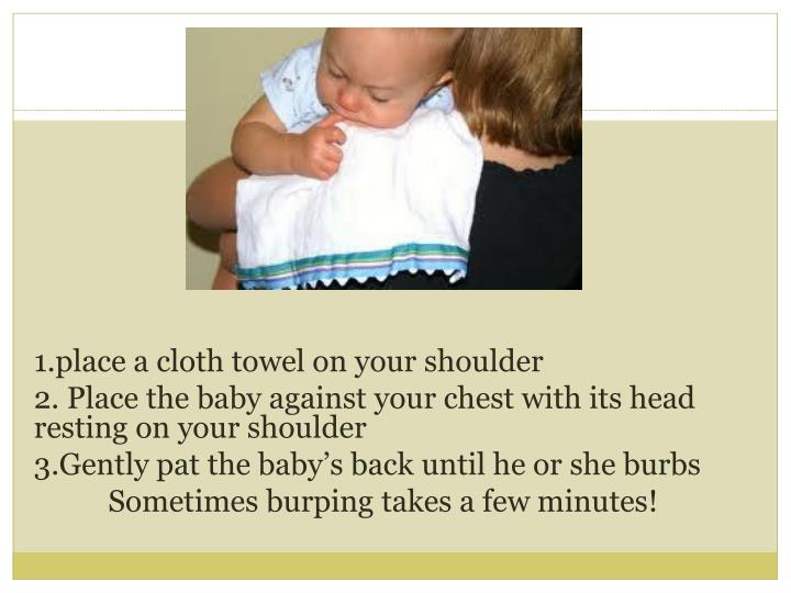 1.place a cloth towel on your shoulder