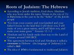 roots of judaism the hebrews