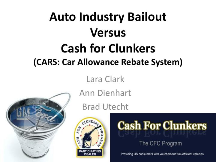 auto industry bailout versus cash for clunkers cars car allowance rebate system n.