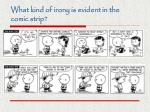 what kind of irony is evident in the comic strip2