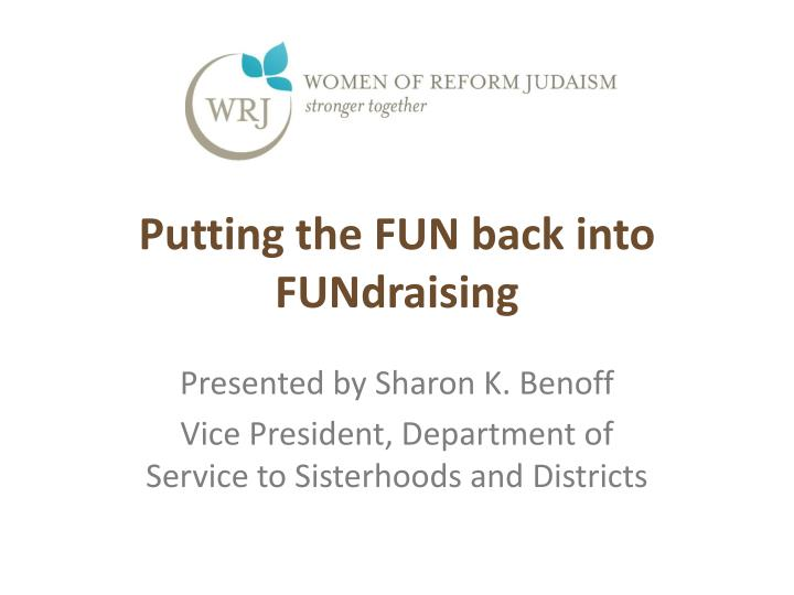 putting the fun back into fundraising n.