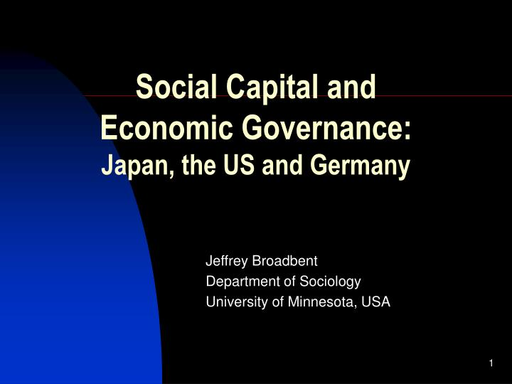 social capital and economic governance japan the us and germany n.