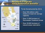acceler8 program early restoration benefits