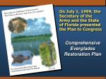 on july 1 1999 the secretary of the army and the state of florida presented the plan to congress