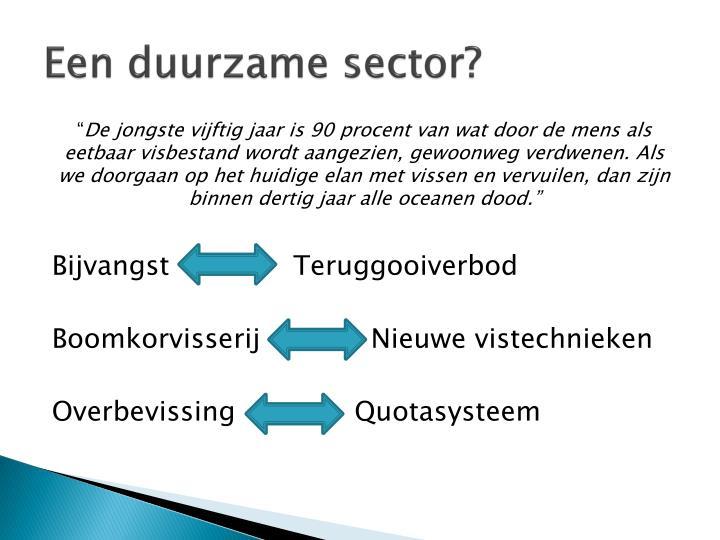 Een duurzame sector?