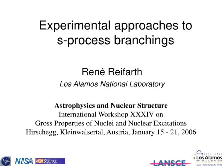 experimental approaches to s process branchings n.