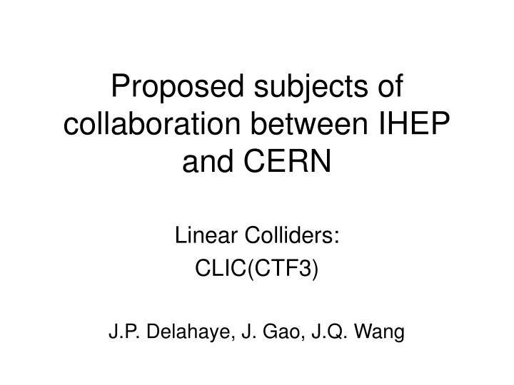 proposed subjects of collaboration between ihep and cern n.