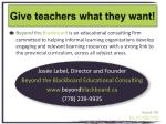give teachers what they want